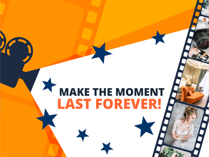 Make the moment last forever!